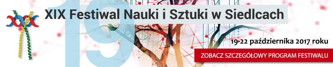 XIX Festiwal Nauki i Sztuki w Siedlcach (19-22 października 2017 roku)